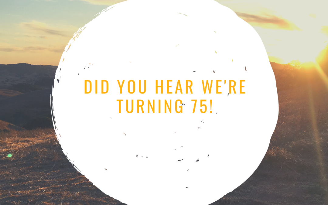 We're turning 75!
